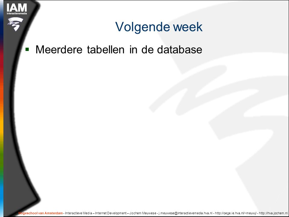 Volgende week Meerdere tabellen in de database
