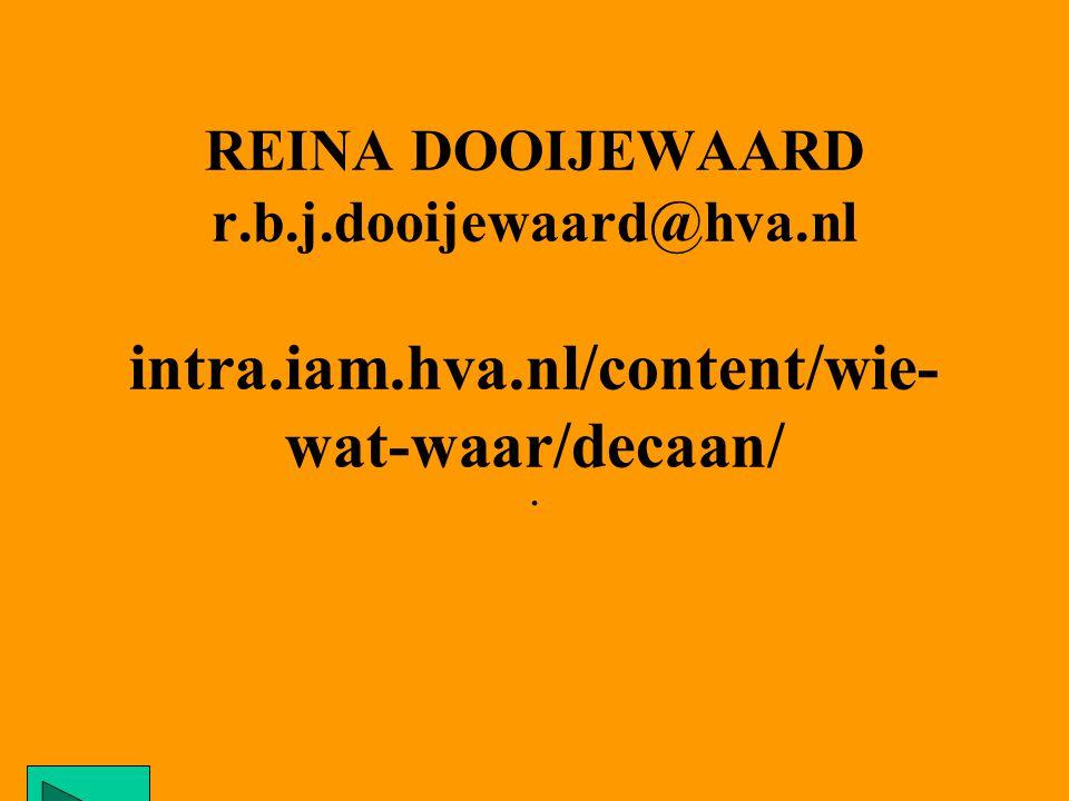 REINA DOOIJEWAARD r. b. j. dooijewaard@hva. nl intra. iam. hva