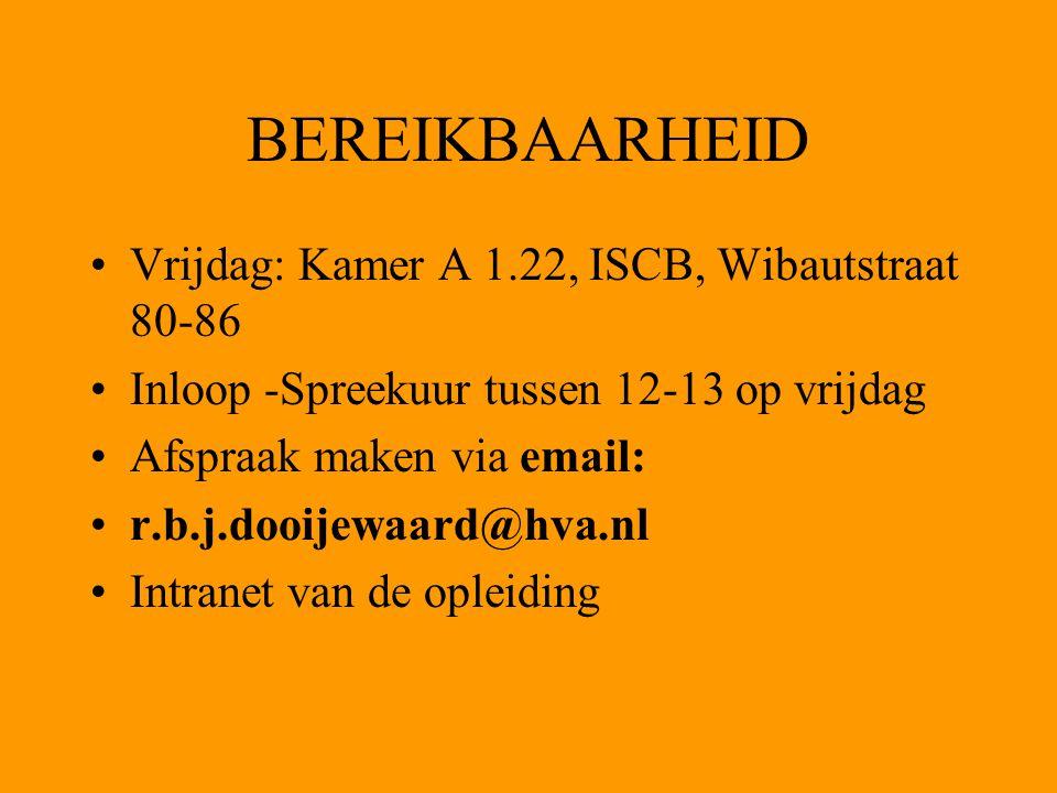 BEREIKBAARHEID Vrijdag: Kamer A 1.22, ISCB, Wibautstraat 80-86