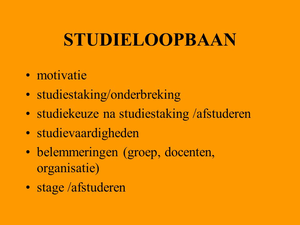 STUDIELOOPBAAN motivatie studiestaking/onderbreking