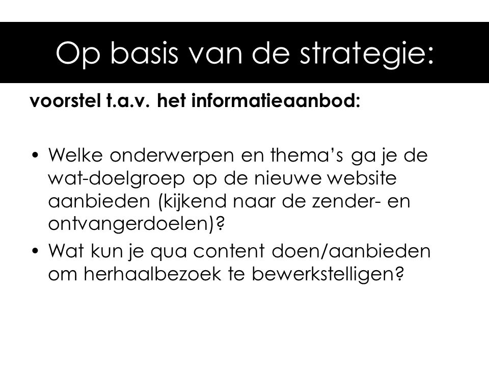 Op basis van de strategie: