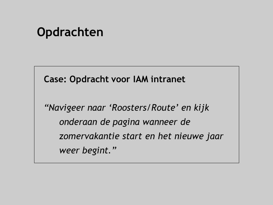 Opdrachten Case: Opdracht voor IAM intranet