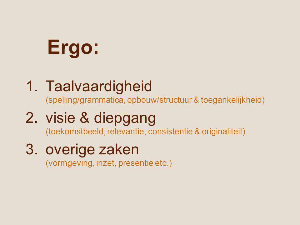 Ergo: Taalvaardigheid (spelling/grammatica, opbouw/structuur & toegankelijkheid)