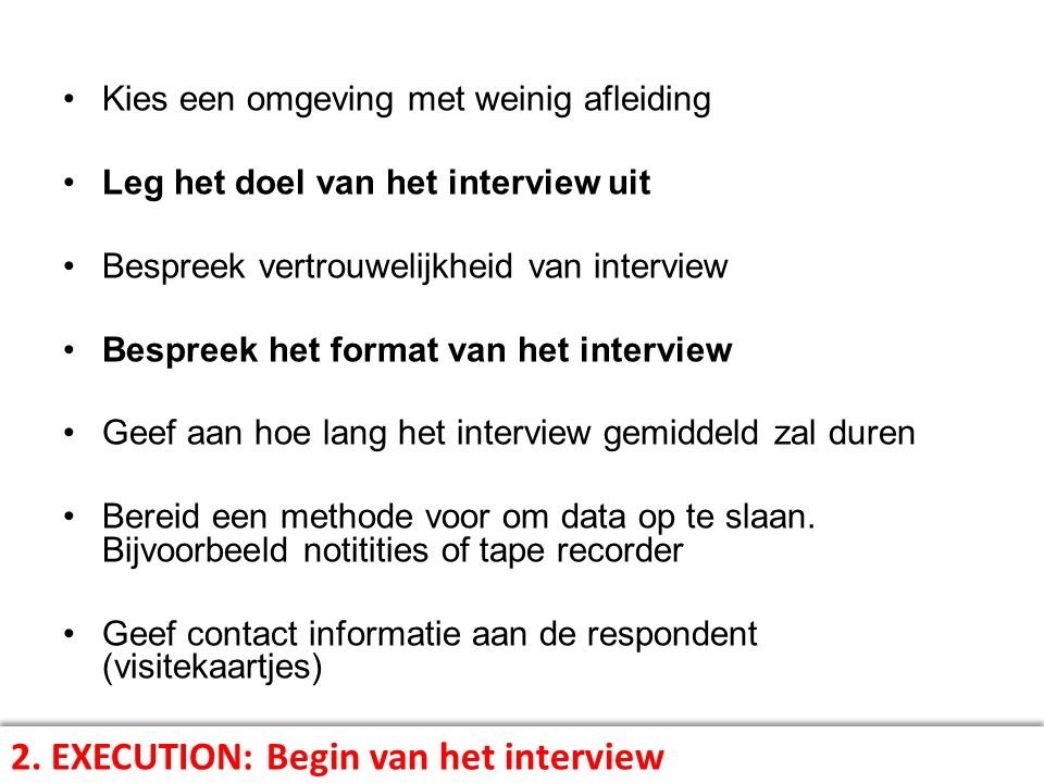 2. EXECUTION: Begin van het interview