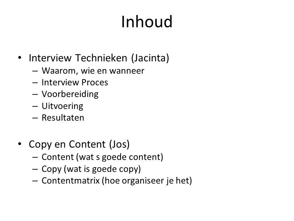 Inhoud Interview Technieken (Jacinta) Copy en Content (Jos)