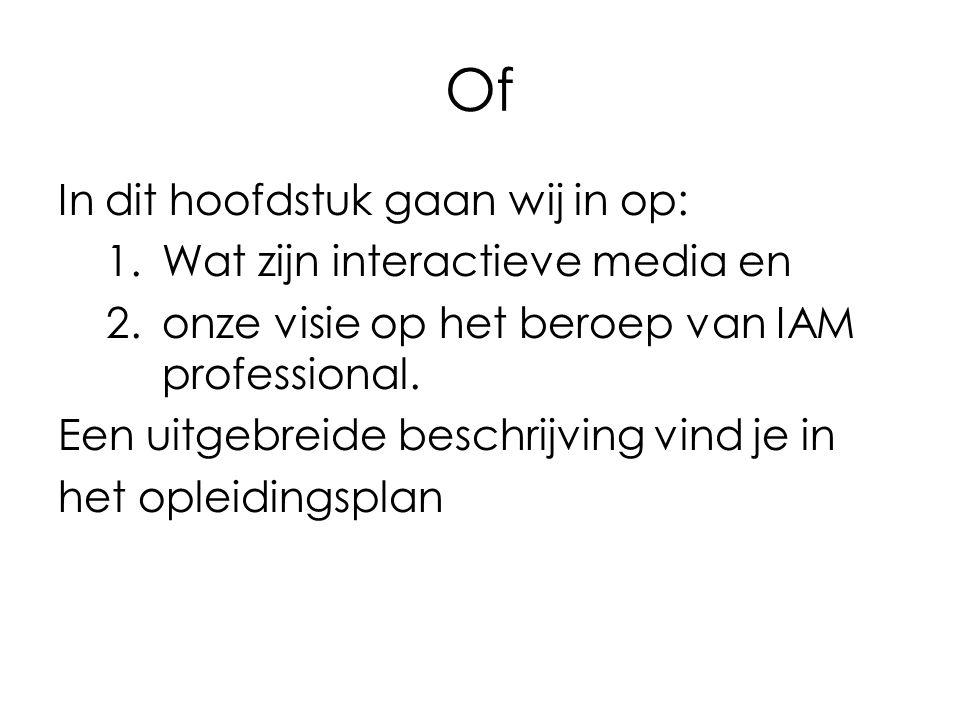 Of In dit hoofdstuk gaan wij in op: Wat zijn interactieve media en