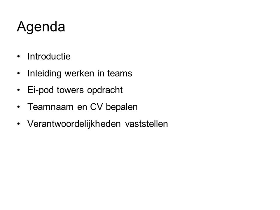 Agenda Introductie Inleiding werken in teams Ei-pod towers opdracht
