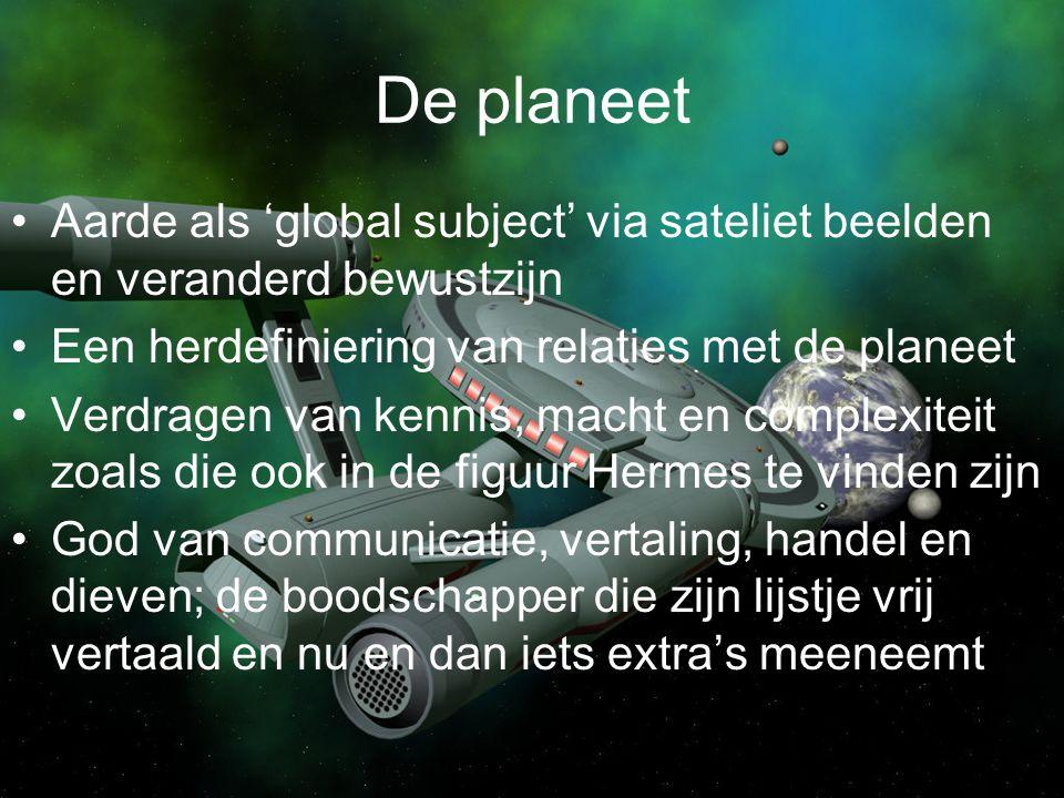 De planeet Aarde als 'global subject' via sateliet beelden en veranderd bewustzijn. Een herdefiniering van relaties met de planeet.