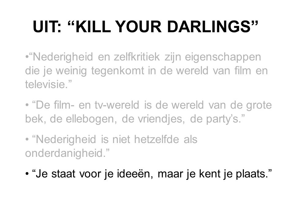 UIT: KILL YOUR DARLINGS