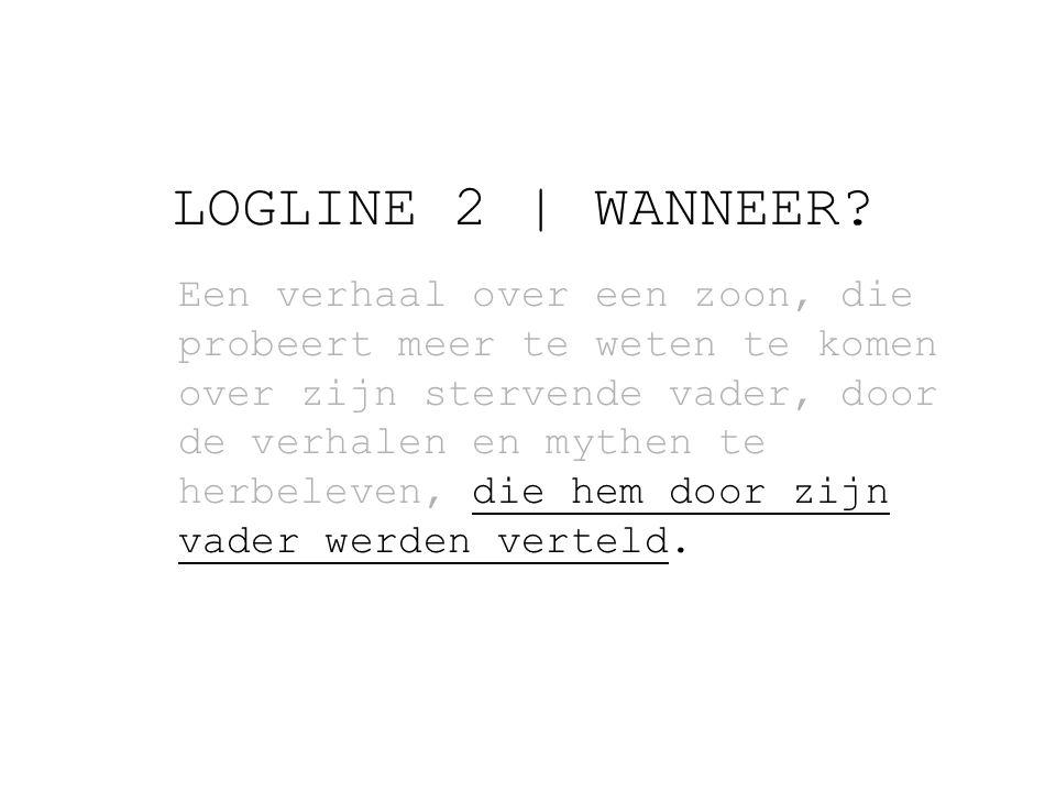 LOGLINE 2 | WANNEER