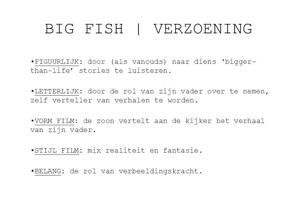 BIG FISH | VERZOENING FIGUURLIJK: door (als vanouds) naar diens 'bigger-than-life' stories te luisteren.