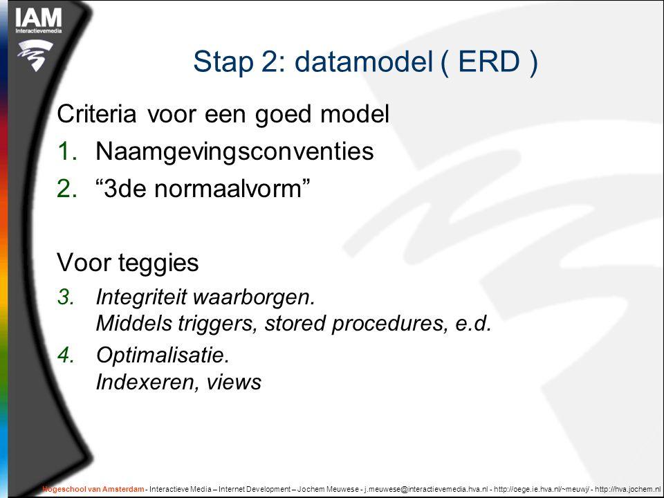 Stap 2: datamodel ( ERD ) Criteria voor een goed model