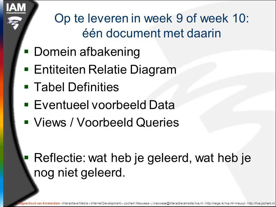 Op te leveren in week 9 of week 10: één document met daarin