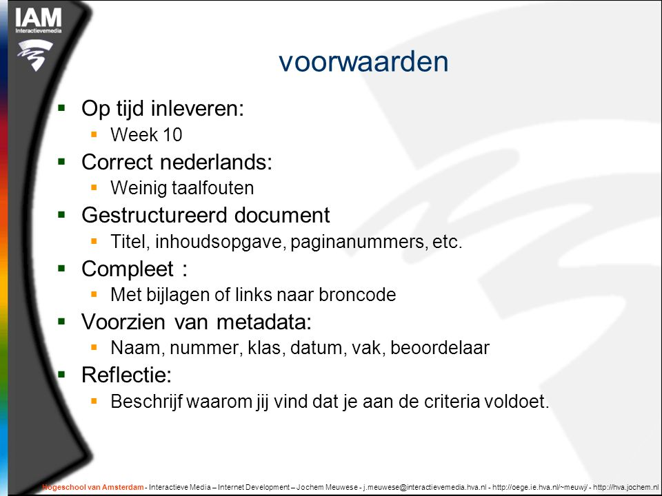 voorwaarden Op tijd inleveren: Correct nederlands: