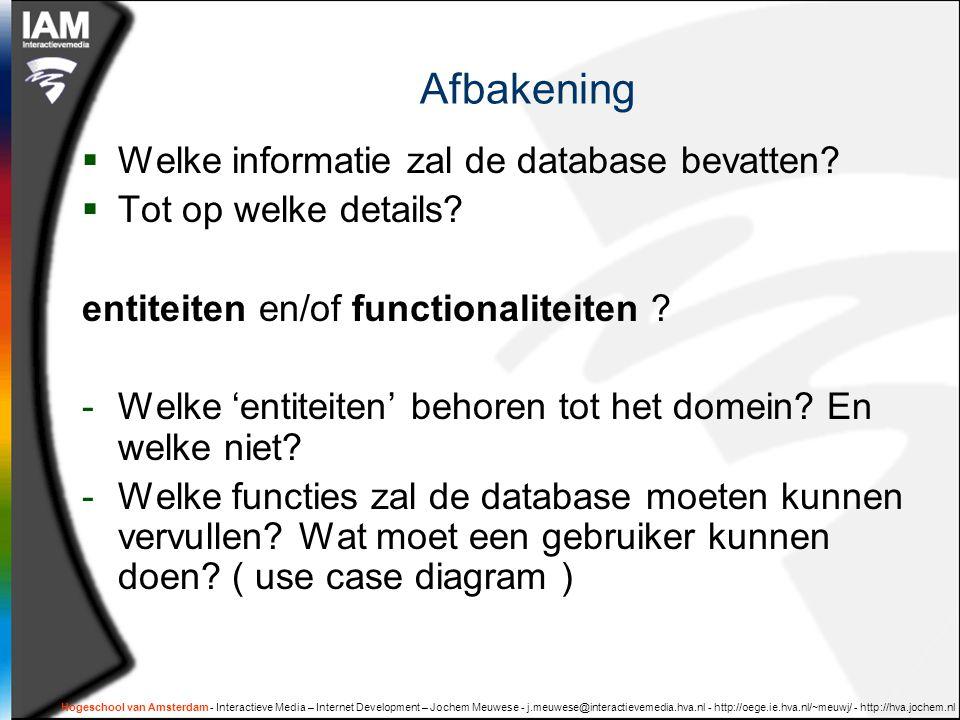 Afbakening Welke informatie zal de database bevatten