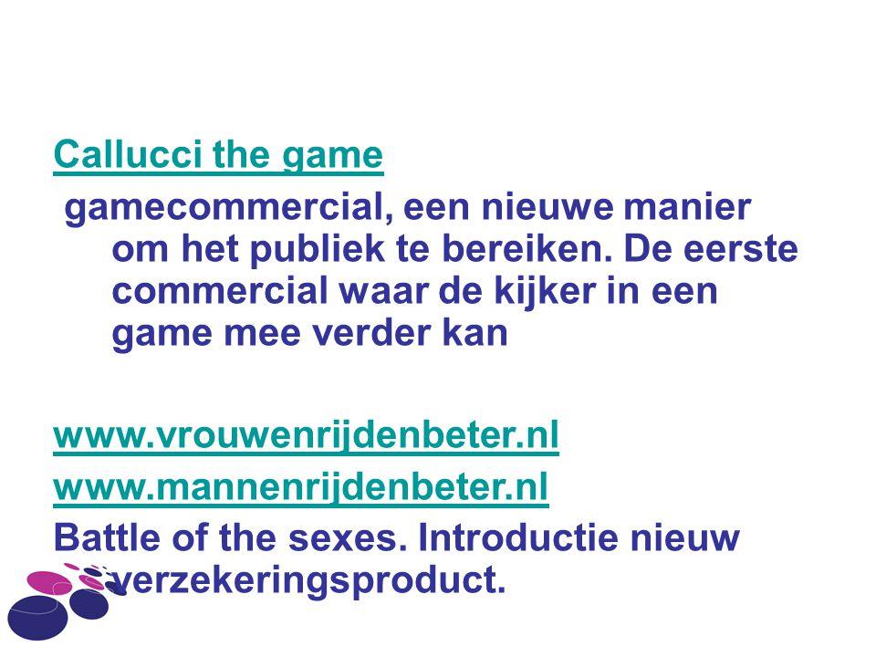 Callucci the game gamecommercial, een nieuwe manier om het publiek te bereiken. De eerste commercial waar de kijker in een game mee verder kan.