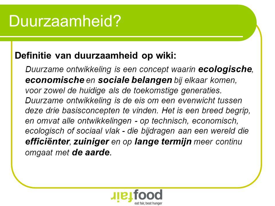 Duurzaamheid Definitie van duurzaamheid op wiki: