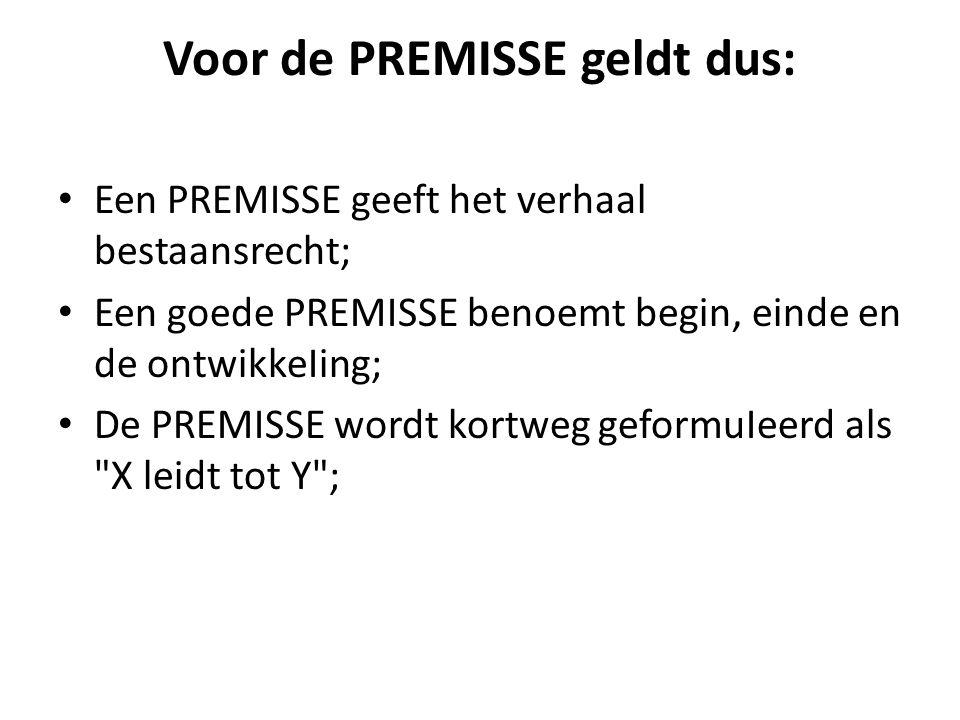 Voor de PREMISSE geldt dus: