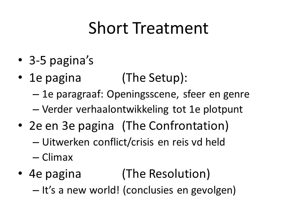 Short Treatment 3-5 pagina's 1e pagina (The Setup):