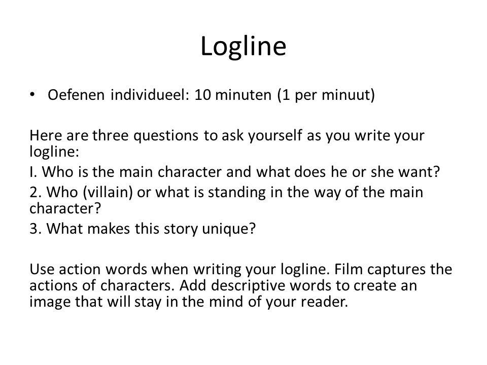 Logline Oefenen individueel: 10 minuten (1 per minuut)