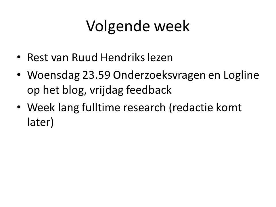 Volgende week Rest van Ruud Hendriks lezen
