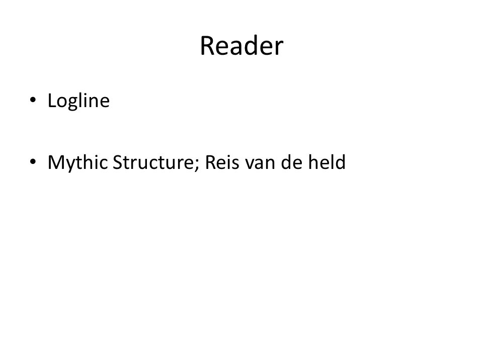 Reader Logline Mythic Structure; Reis van de held