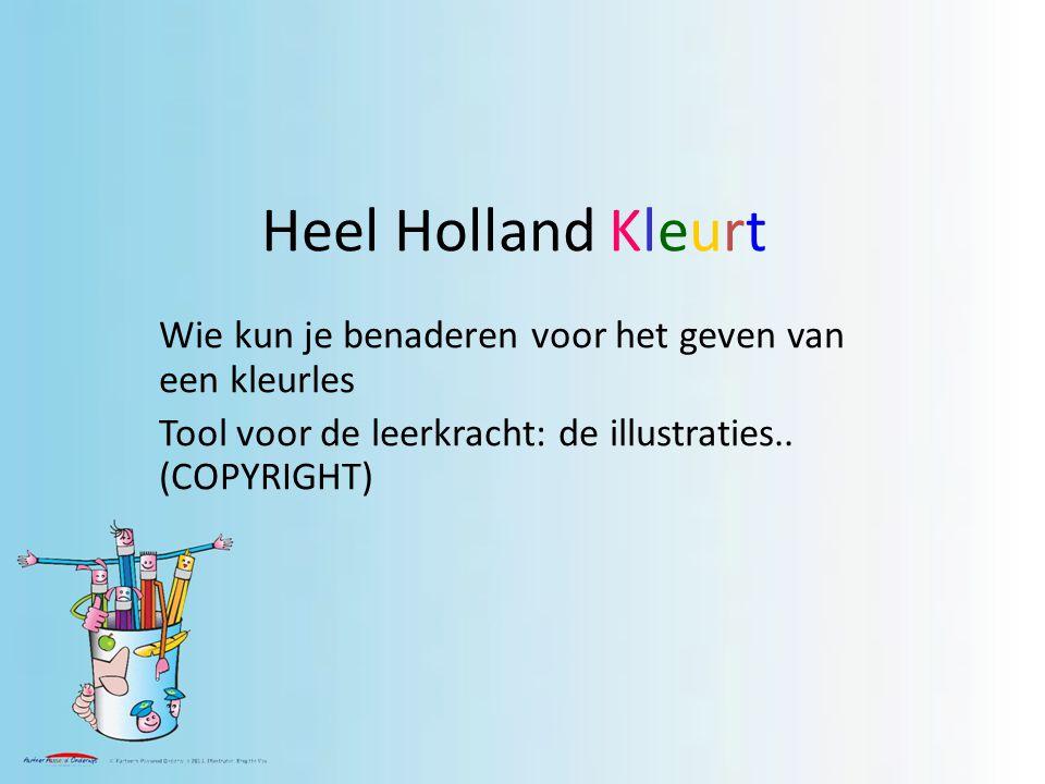 Heel Holland Kleurt Wie kun je benaderen voor het geven van een kleurles.