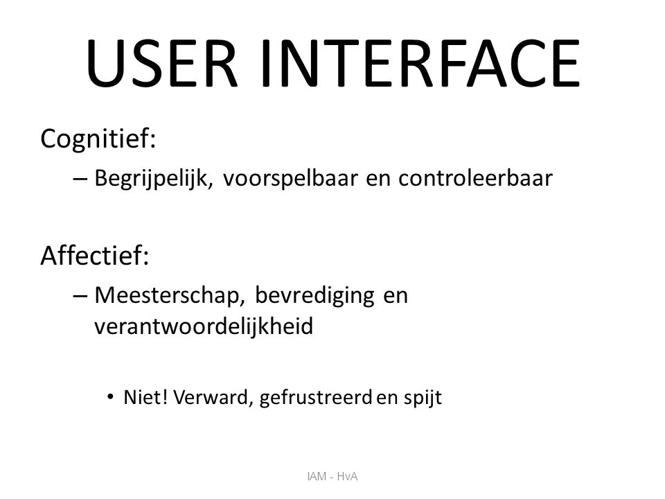 USER INTERFACE Cognitief: Affectief: