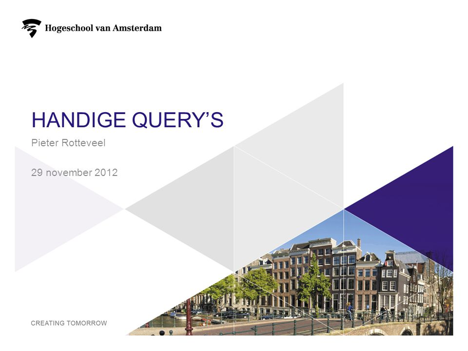 Handige query's Pieter Rotteveel 29 november 2012