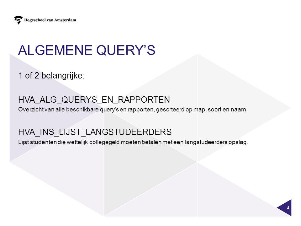 Algemene query's 1 of 2 belangrijke: HVA_ALG_QUERYS_EN_RAPPORTEN