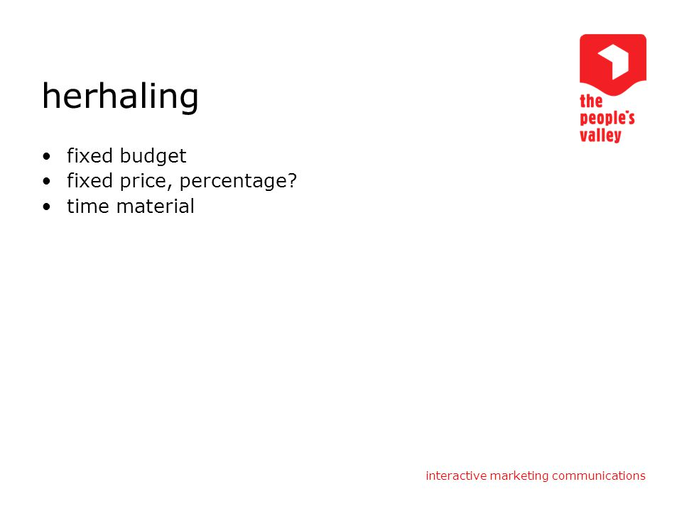 herhaling fixed budget fixed price, percentage time material