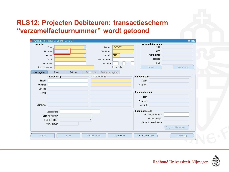 RLS12: Projecten Debiteuren: transactiescherm verzamelfactuurnummer wordt getoond