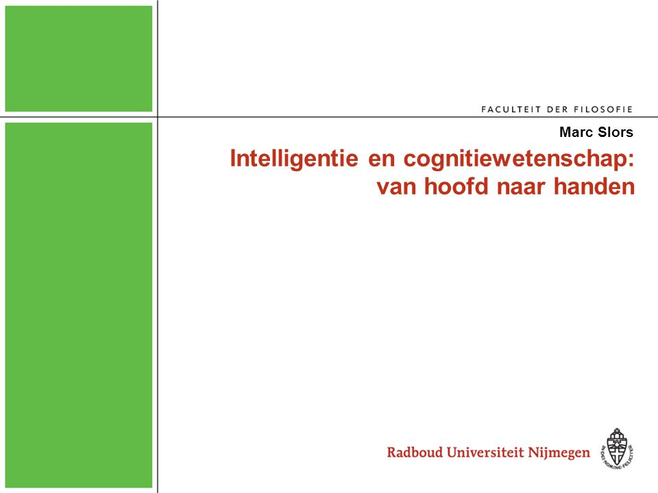 Intelligentie en cognitiewetenschap: van hoofd naar handen
