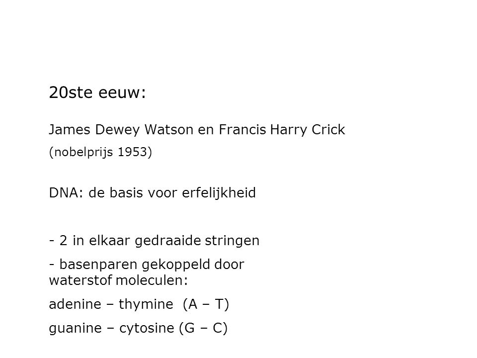 20ste eeuw: James Dewey Watson en Francis Harry Crick