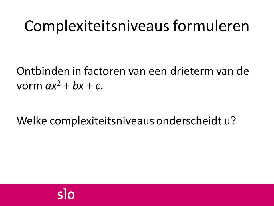 Complexiteitsniveaus formuleren