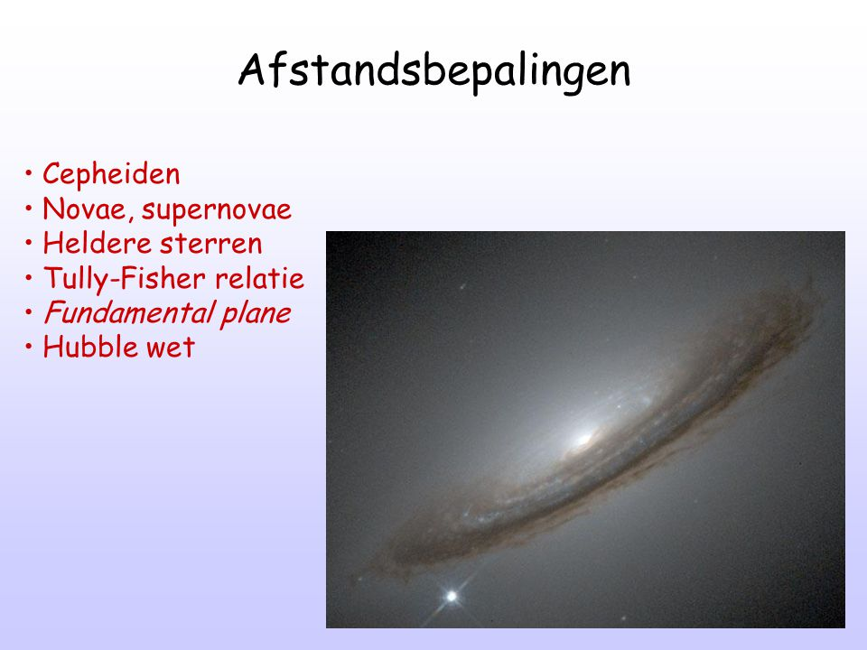 Afstandsbepalingen Cepheiden Novae, supernovae Heldere sterren