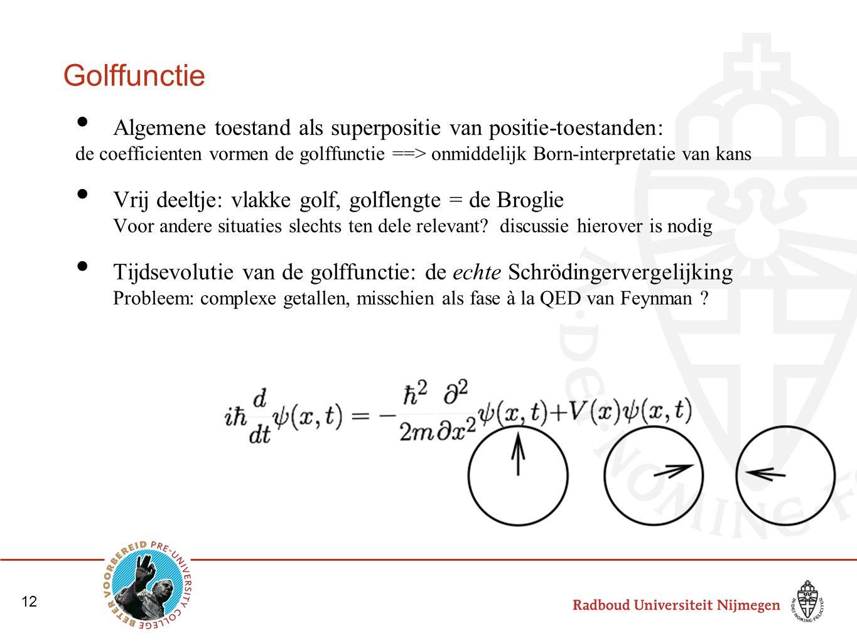 Golffunctie Algemene toestand als superpositie van positie-toestanden:
