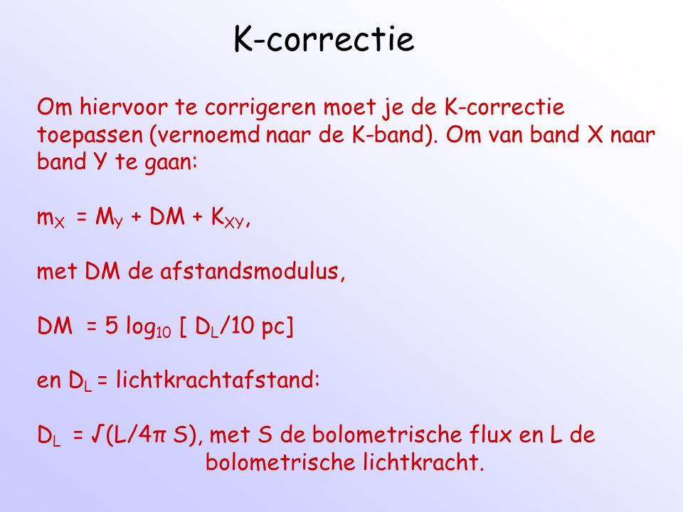 K-correctie Om hiervoor te corrigeren moet je de K-correctie
