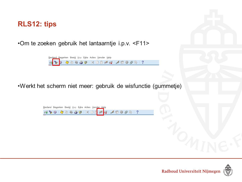 RLS12: tips Om te zoeken gebruik het lantaarntje i.p.v. <F11>