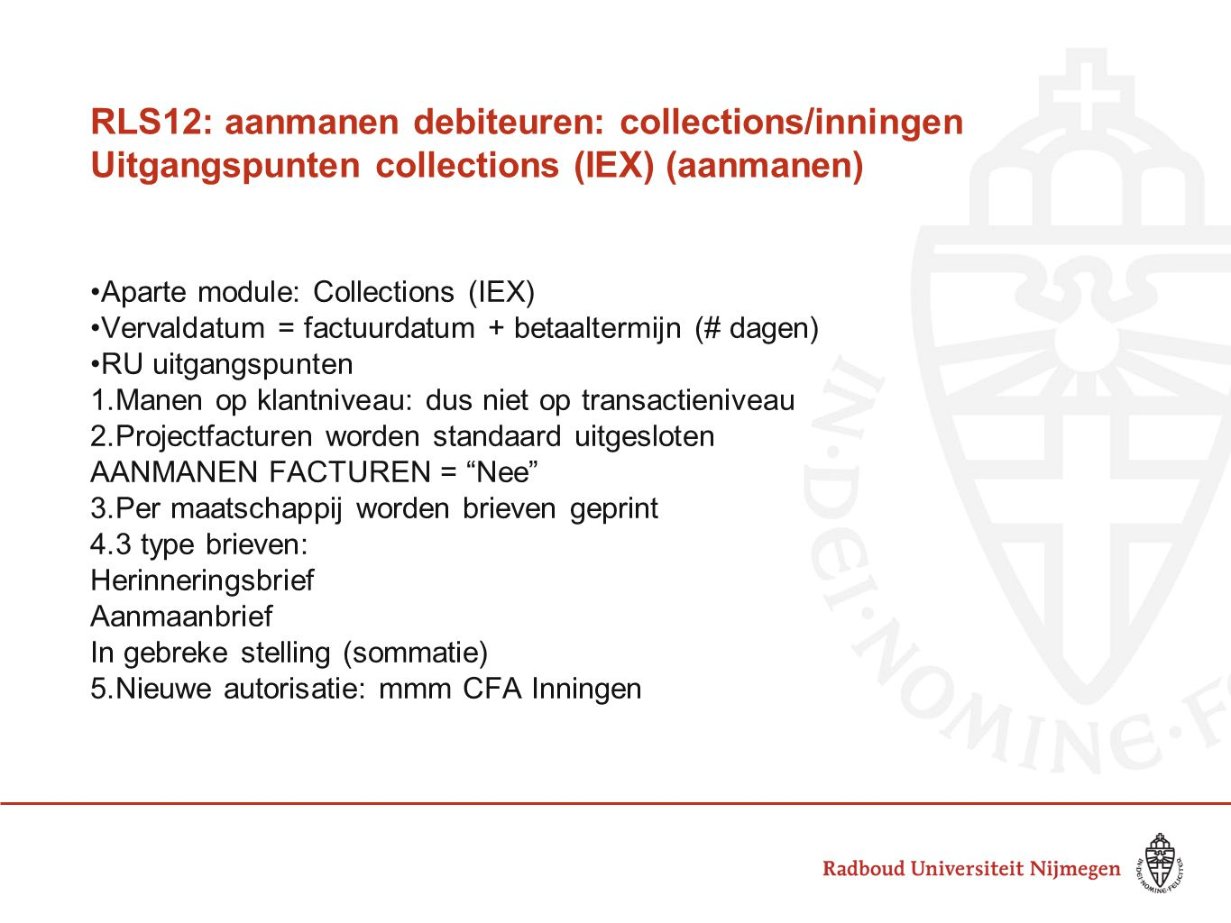 RLS12: aanmanen debiteuren: collections/inningen Uitgangspunten collections (IEX) (aanmanen)