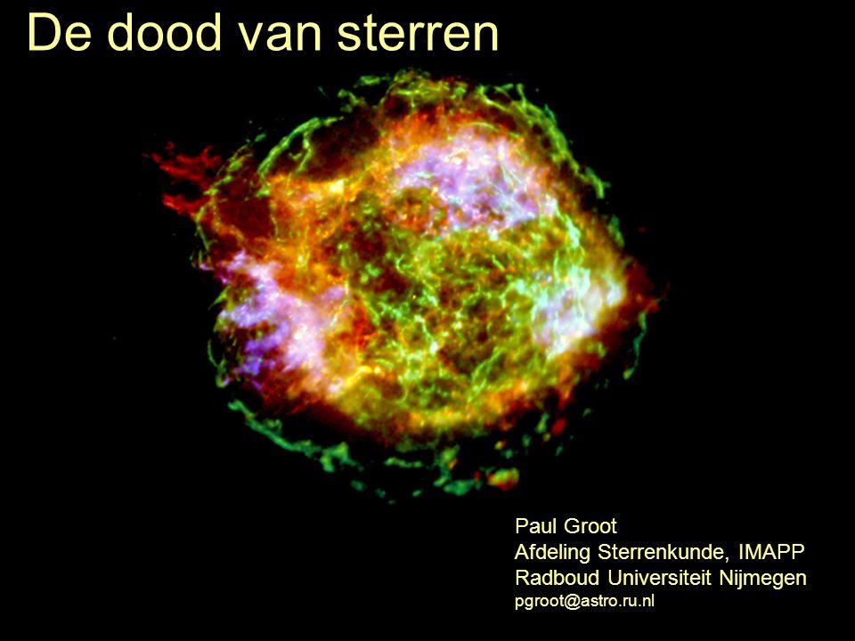 De dood van sterren Paul Groot Afdeling Sterrenkunde, IMAPP