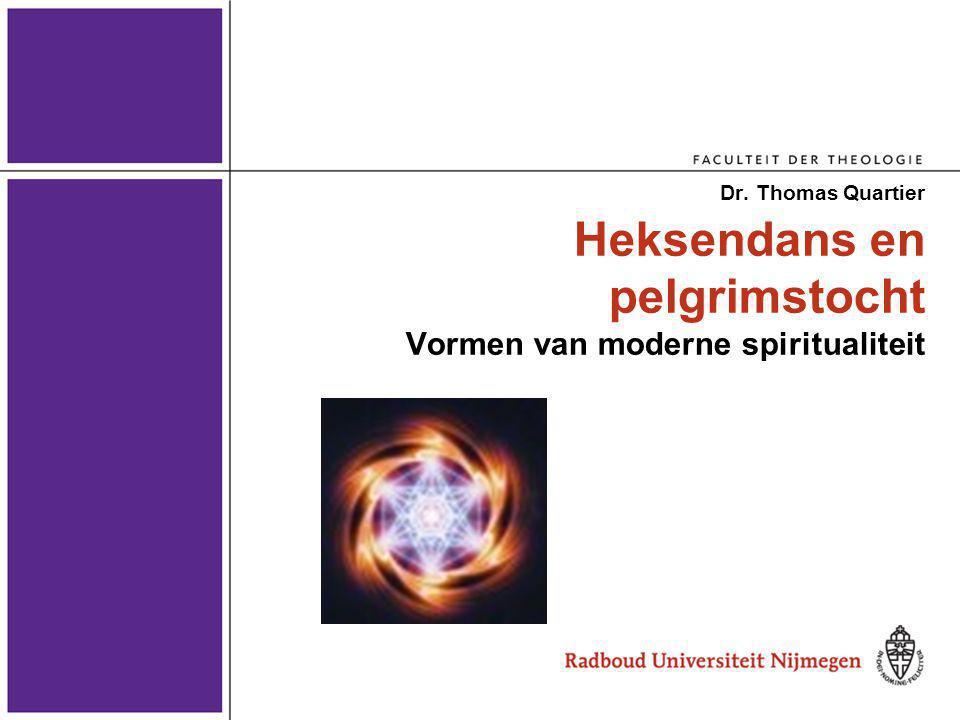 Heksendans en pelgrimstocht Vormen van moderne spiritualiteit
