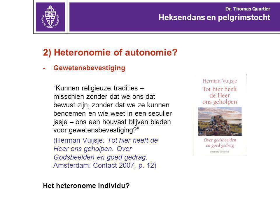 2) Heteronomie of autonomie
