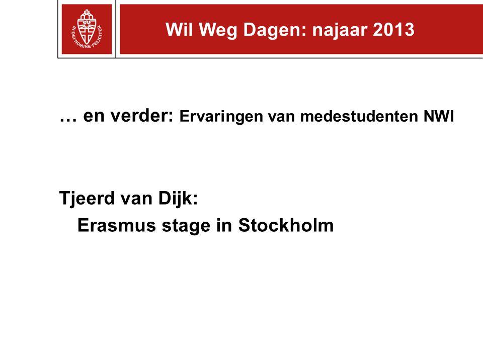 Wil Weg Dagen: najaar 2013 … en verder: Ervaringen van medestudenten NWI.