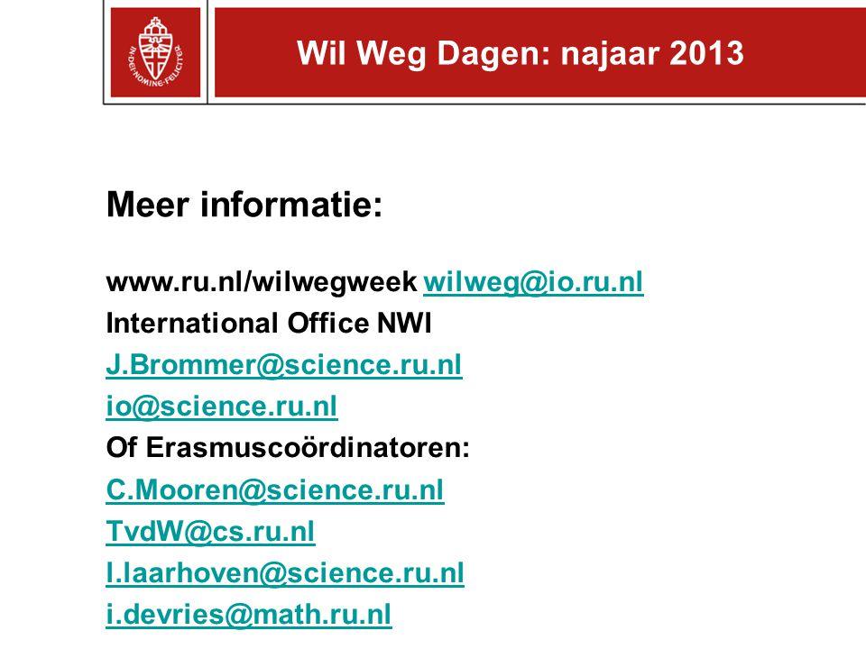 Meer informatie: Wil Weg Dagen: najaar 2013