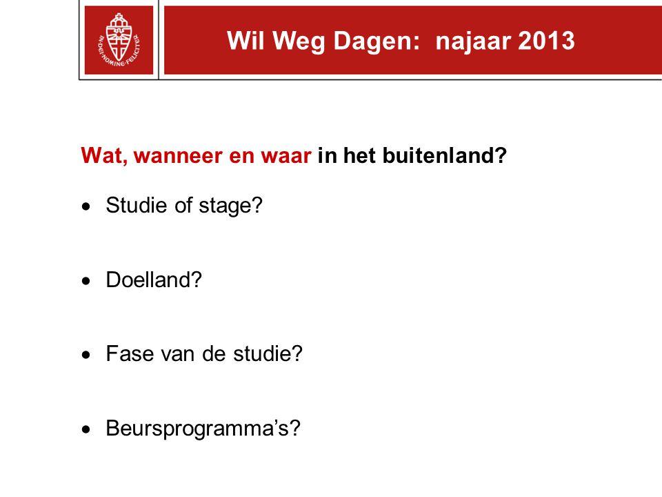 Wil Weg Dagen: najaar 2013 Wat, wanneer en waar in het buitenland