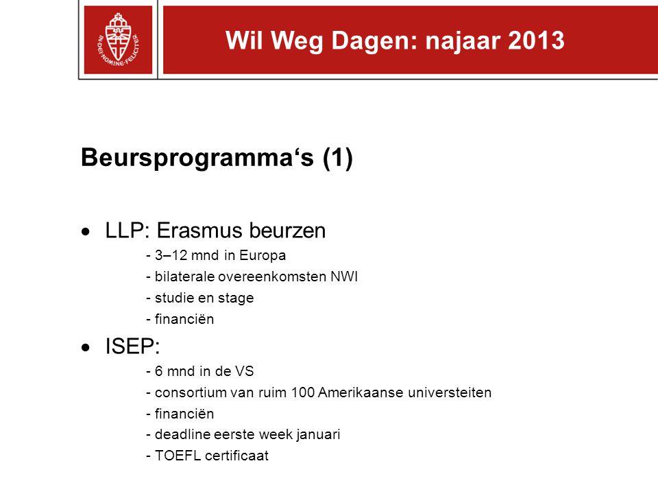 Wil Weg Dagen: najaar 2013 Beursprogramma's (1) LLP: Erasmus beurzen