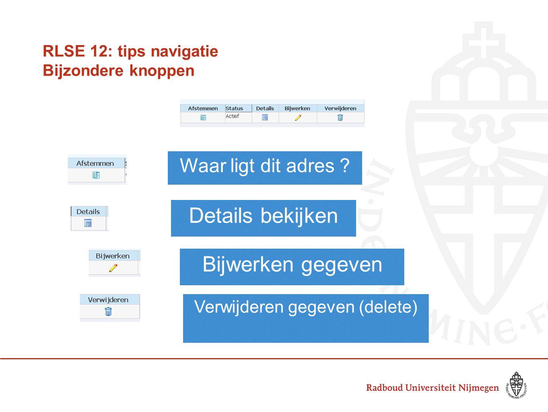 RLSE 12: tips navigatie Bijzondere knoppen
