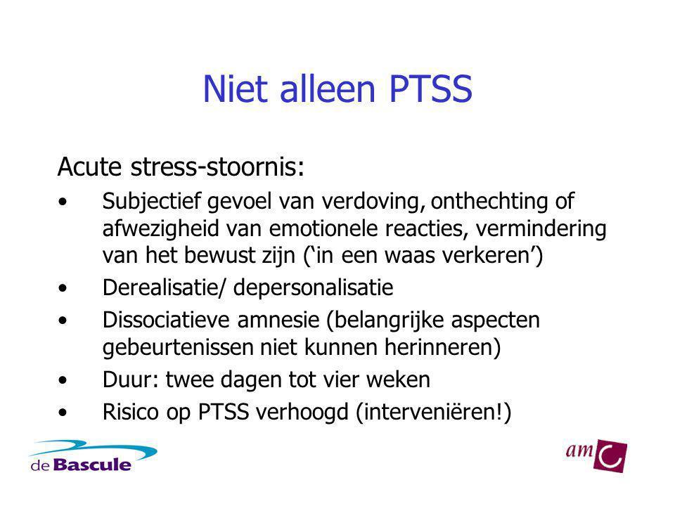 Niet alleen PTSS Acute stress-stoornis: