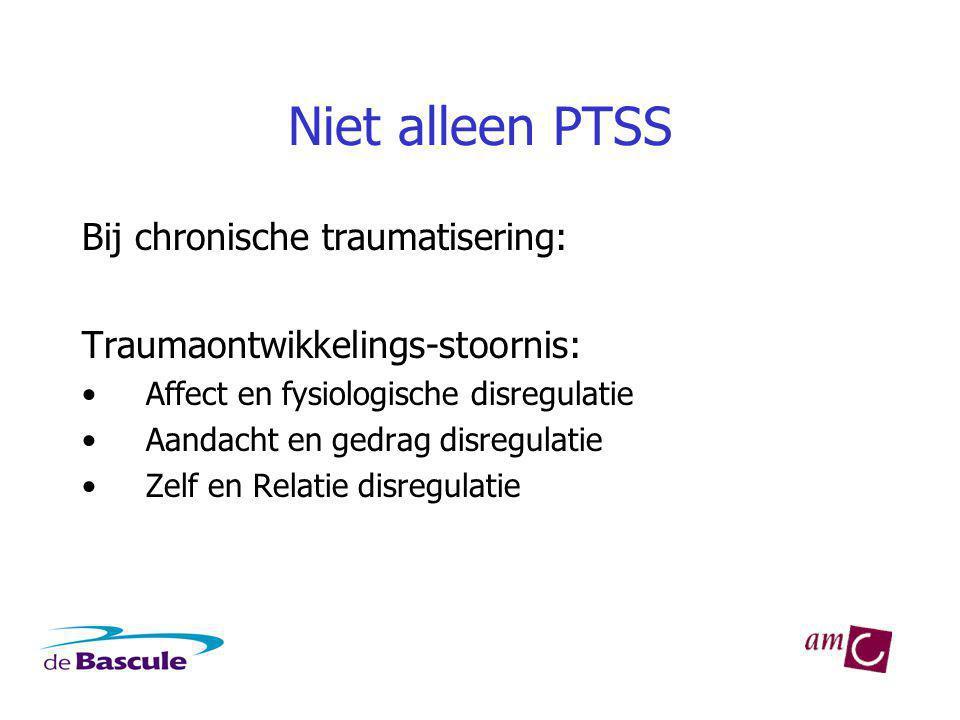 Niet alleen PTSS Bij chronische traumatisering: